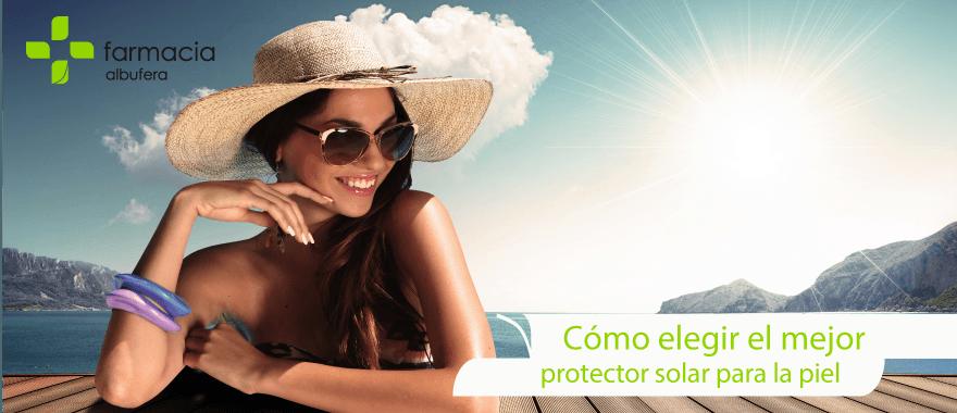 Cómo elegir el mejor protector solar